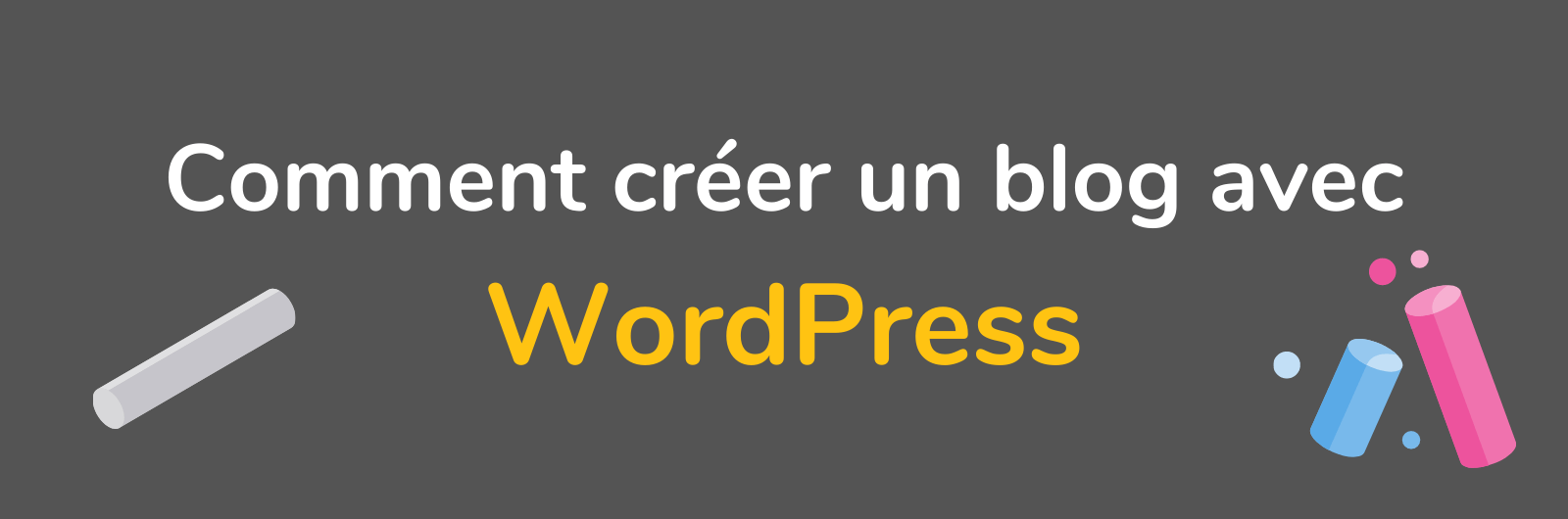 guide-creation-blog-wordpress