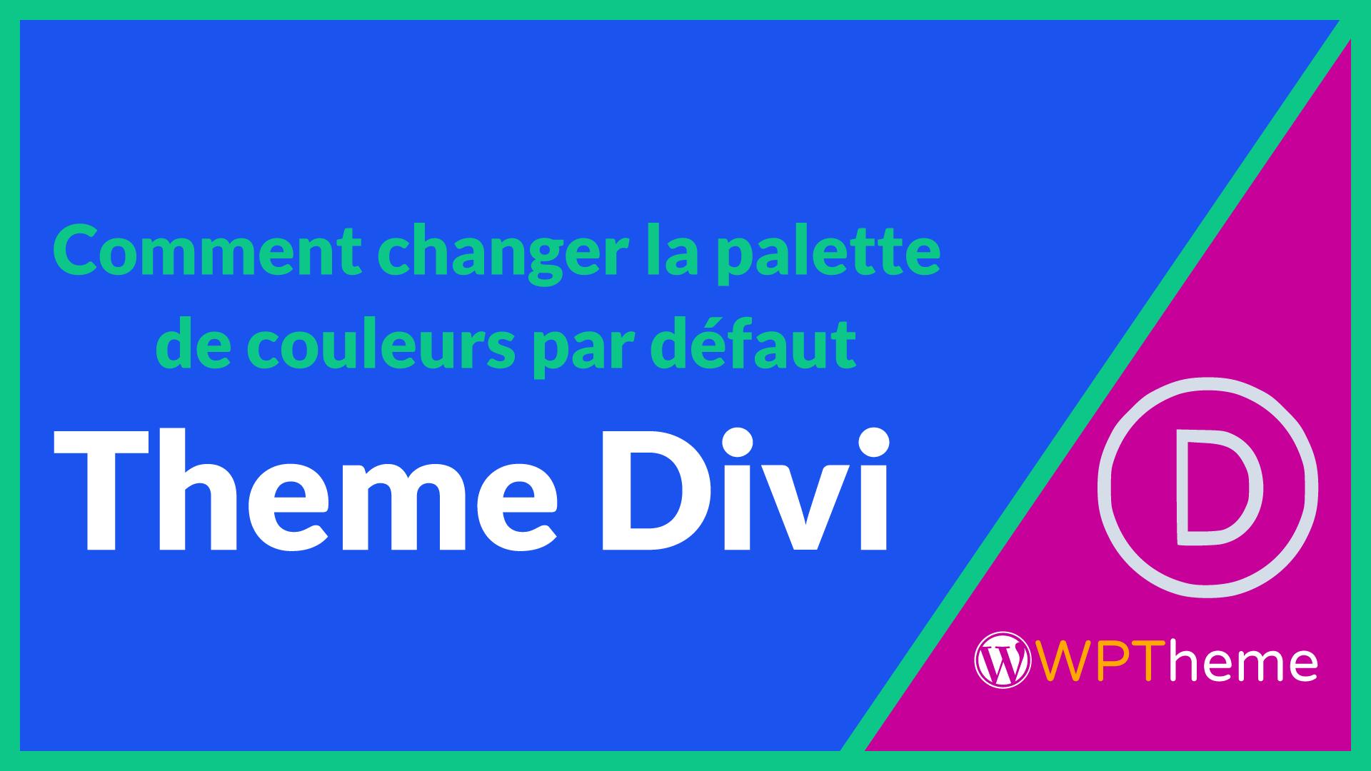 changer-palette-couleur-theme-divi