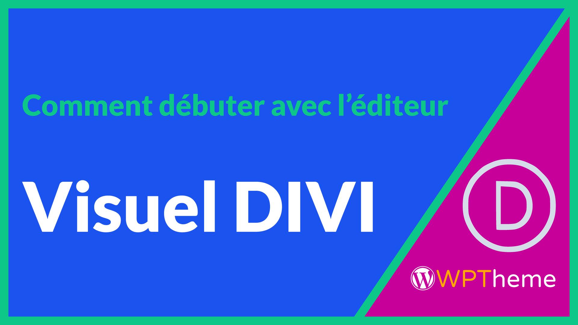 debuter-editeur-visuel-theme-divi